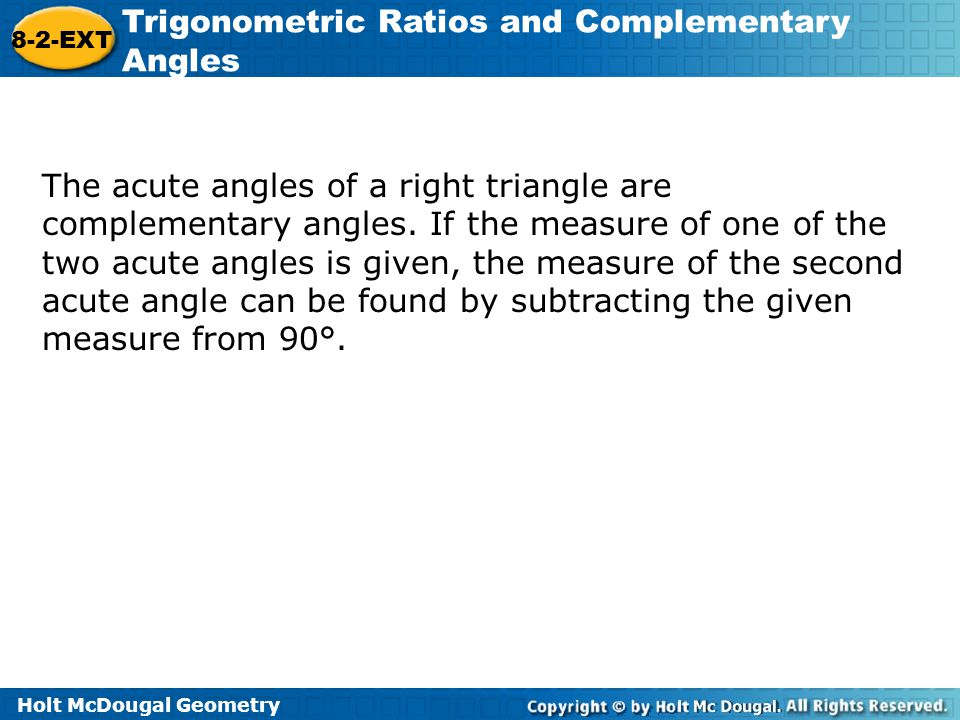 The acute angles of a right triangle are complementary angles