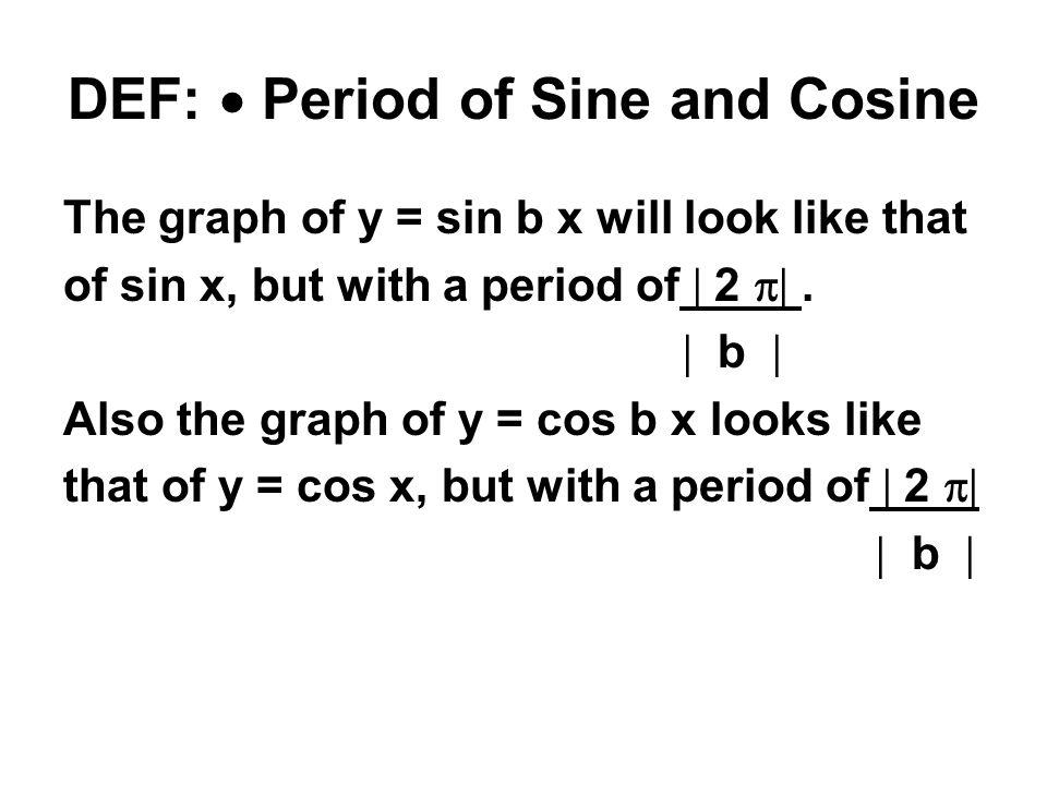 DEF:  Period of Sine and Cosine