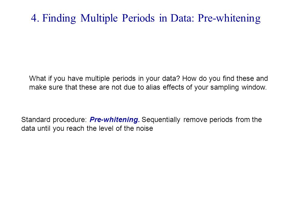 4. Finding Multiple Periods in Data: Pre-whitening
