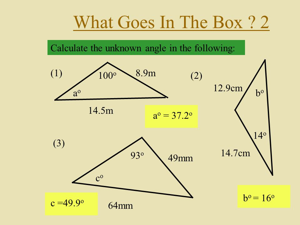 What Goes In The Box 2 Calculate the unknown angle in the following: