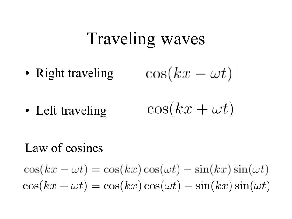 Traveling waves Right traveling Left traveling Law of cosines