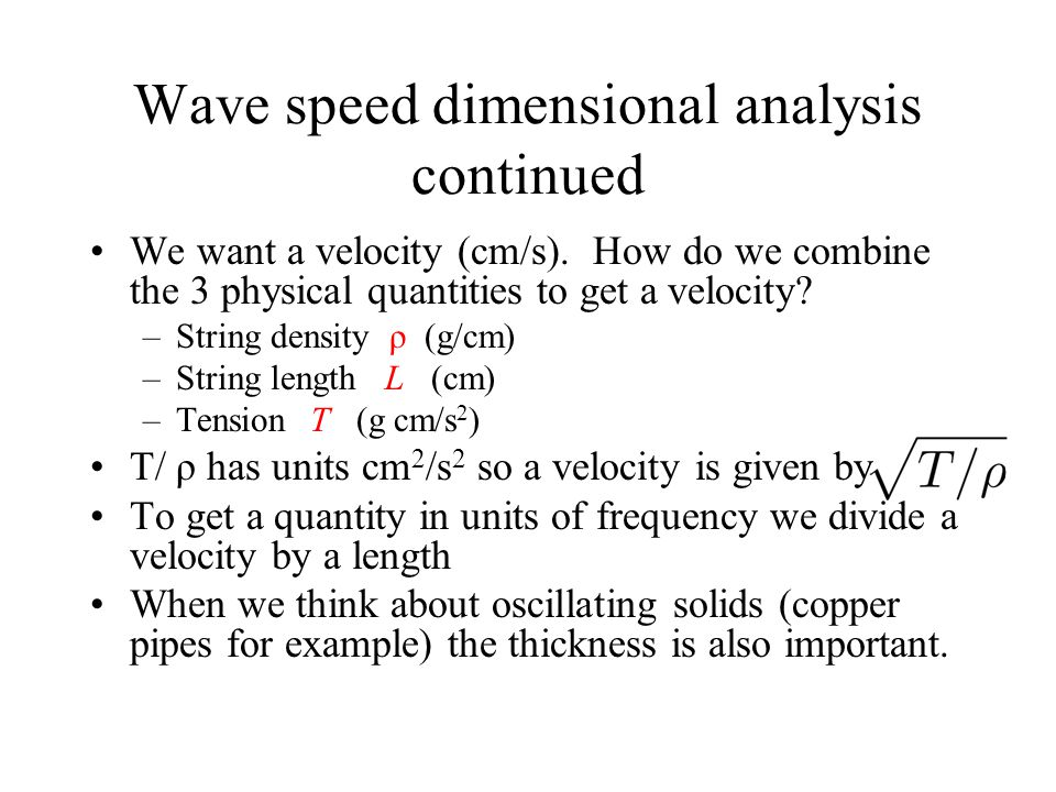 Wave speed dimensional analysis continued