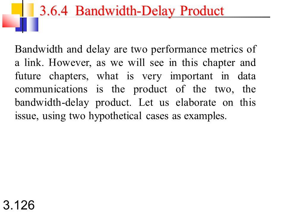 3.6.4 Bandwidth-Delay Product