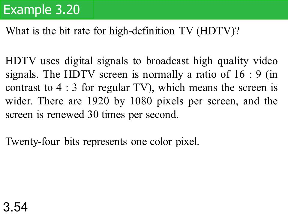 Example 3.20 What is the bit rate for high-definition TV (HDTV)