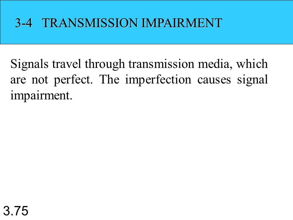 3-4 TRANSMISSION IMPAIRMENT