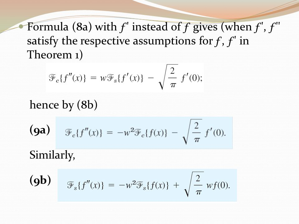 Formula (8a) with ƒ instead of ƒ gives (when ƒ , ƒ satisfy the respective assumptions for ƒ, ƒ in Theorem 1)