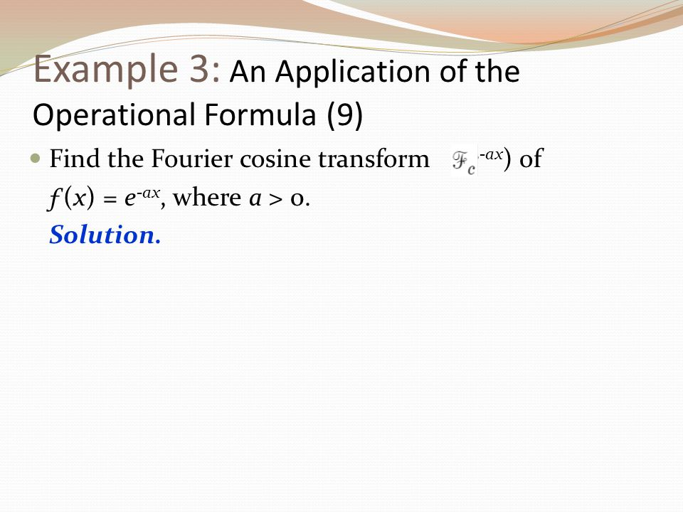 Example 3: An Application of the Operational Formula (9)