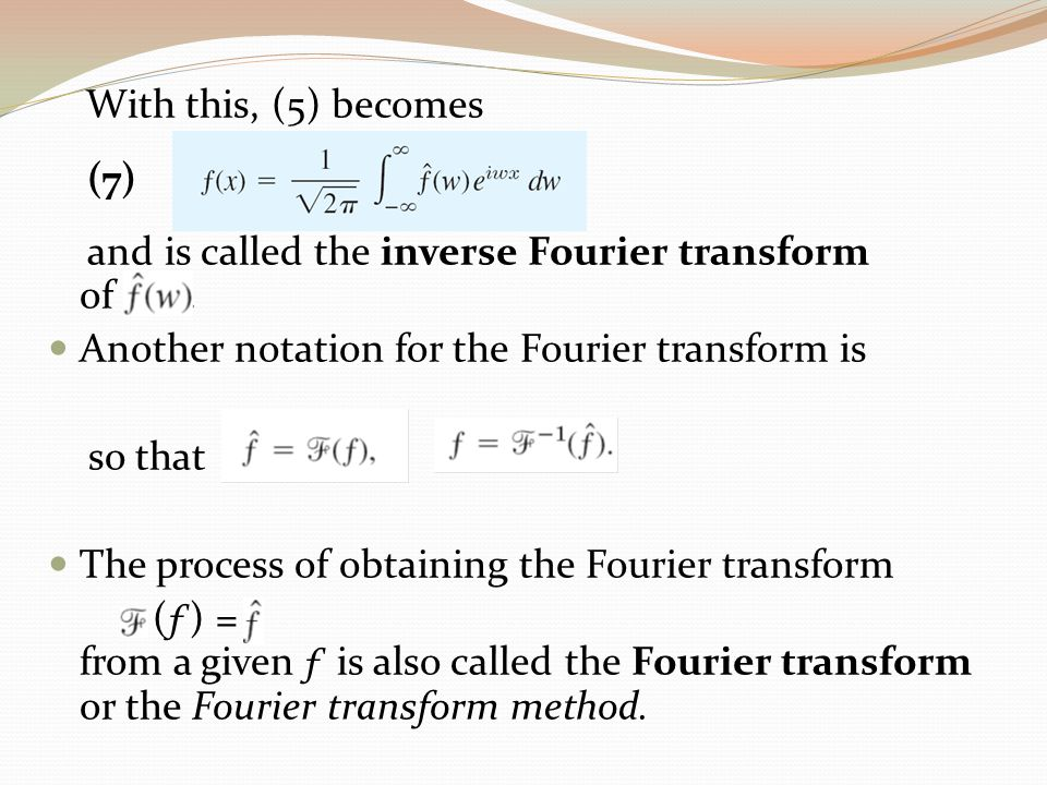 and is called the inverse Fourier transform of .