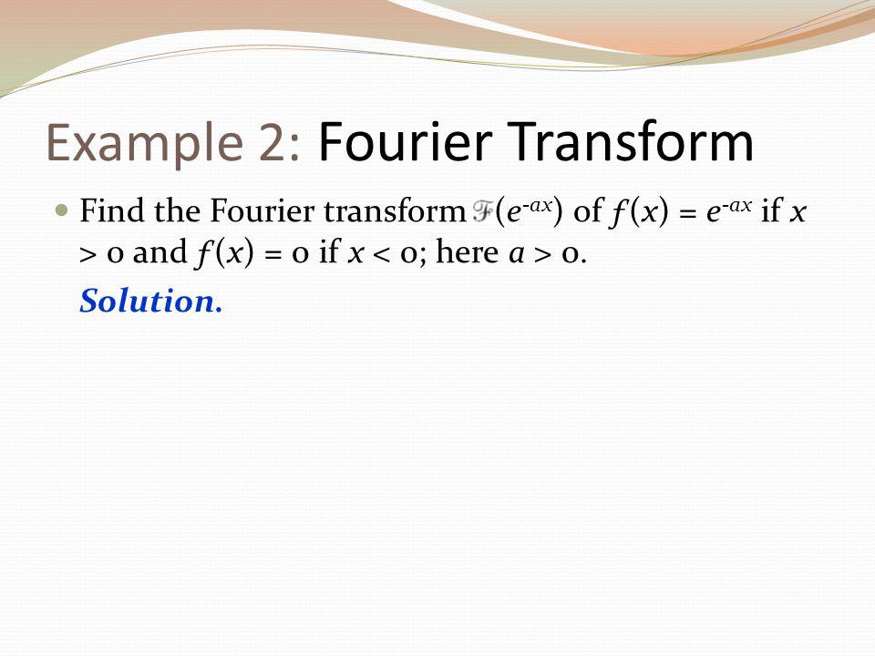Example 2: Fourier Transform