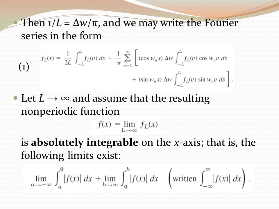 Then 1/L = Δw/π, and we may write the Fourier series in the form