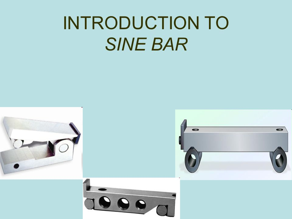 INTRODUCTION TO SINE BAR