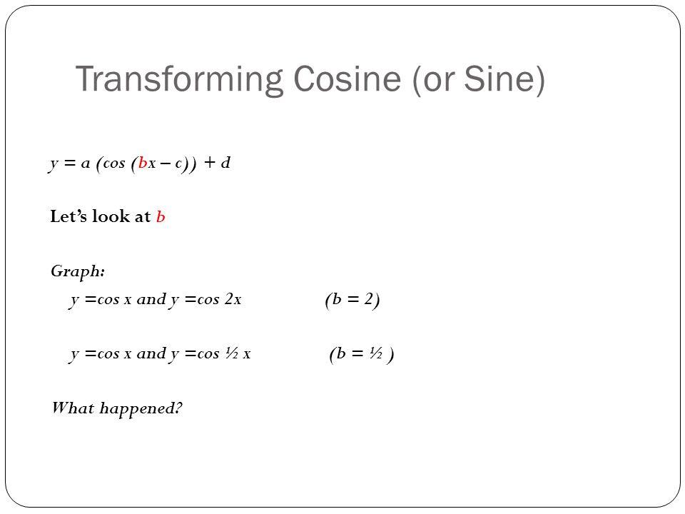 Transforming Cosine (or Sine)
