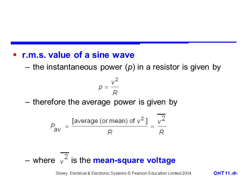 r.m.s. value of a sine wave the instantaneous power (p) in a resistor is given by. therefore the average power is given by.