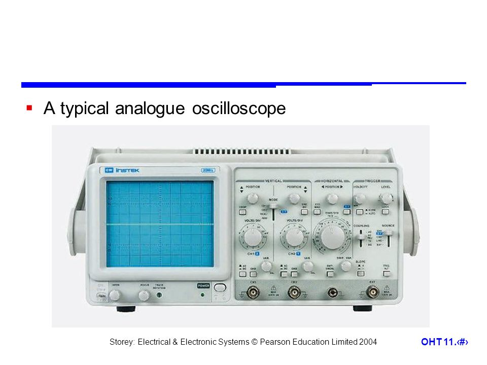 A typical analogue oscilloscope