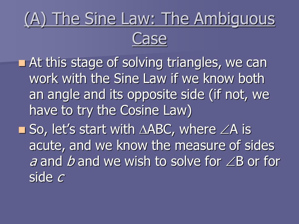 (A) The Sine Law: The Ambiguous Case