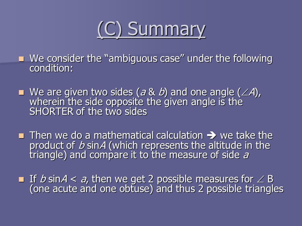 (C) Summary We consider the ambiguous case under the following condition: