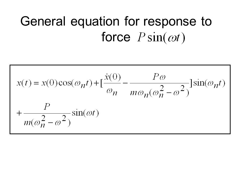General equation for response to force