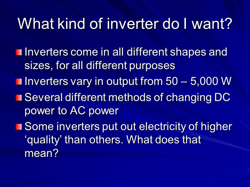 What kind of inverter do I want