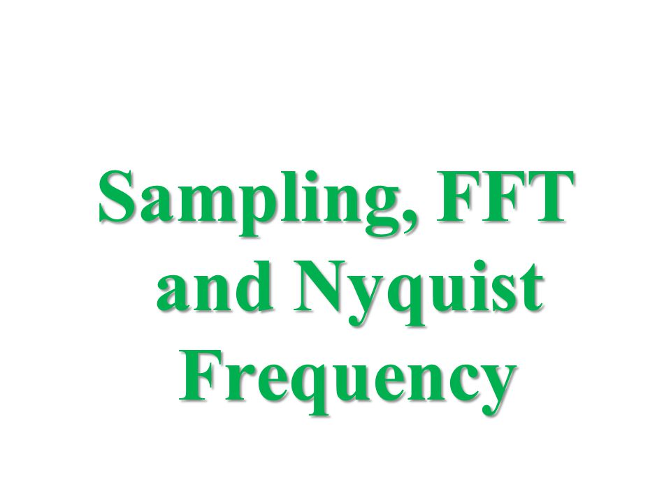 Sampling, FFT and Nyquist Frequency