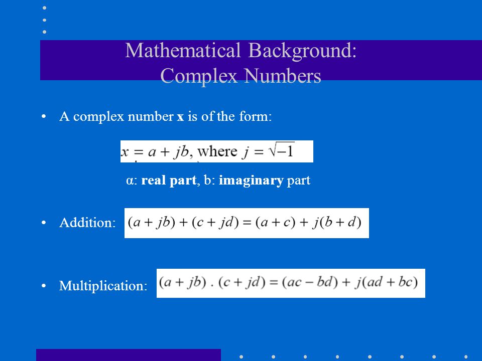 Mathematical Background: Complex Numbers