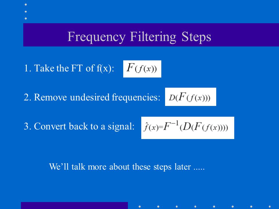 Frequency Filtering Steps
