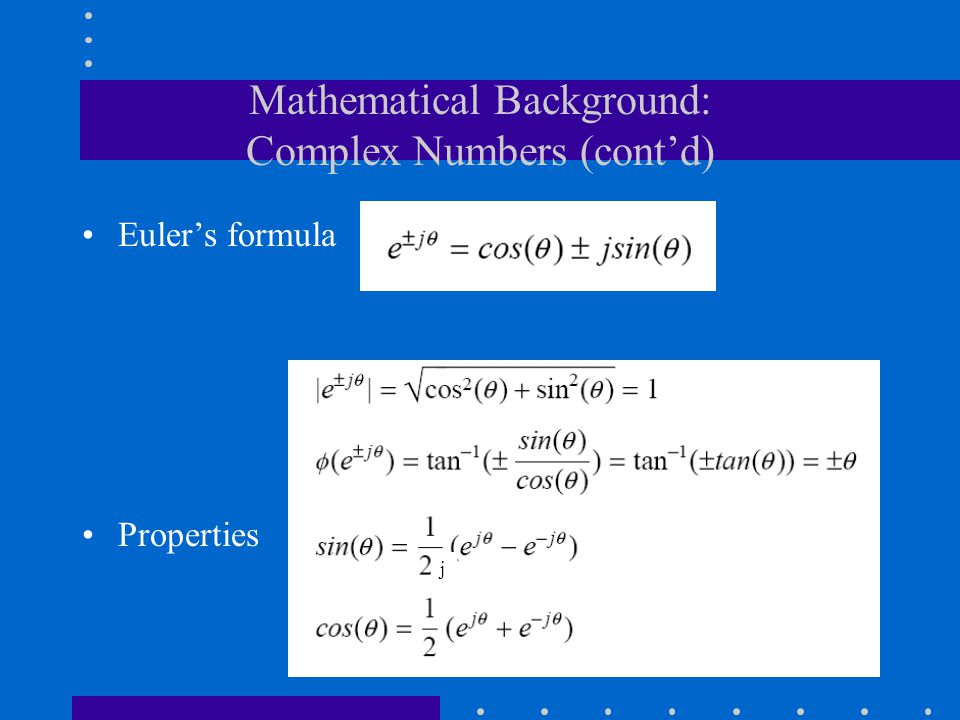 Mathematical Background: Complex Numbers (cont'd)