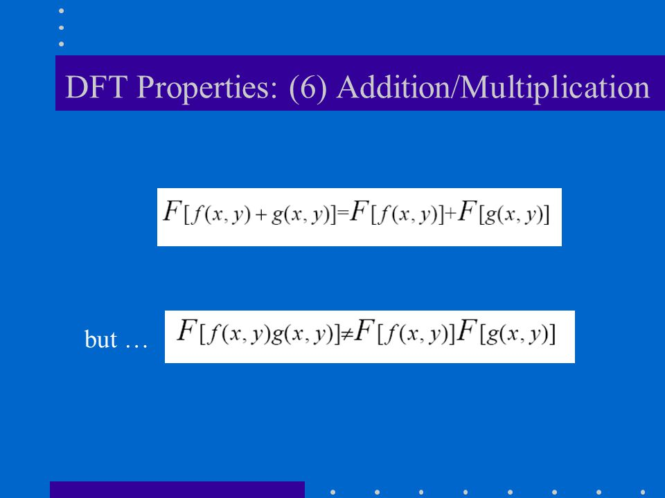 DFT Properties: (6) Addition/Multiplication