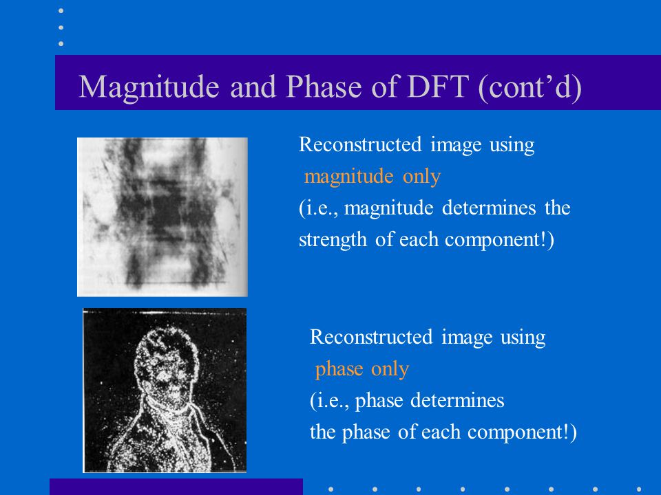 Magnitude and Phase of DFT (cont'd)