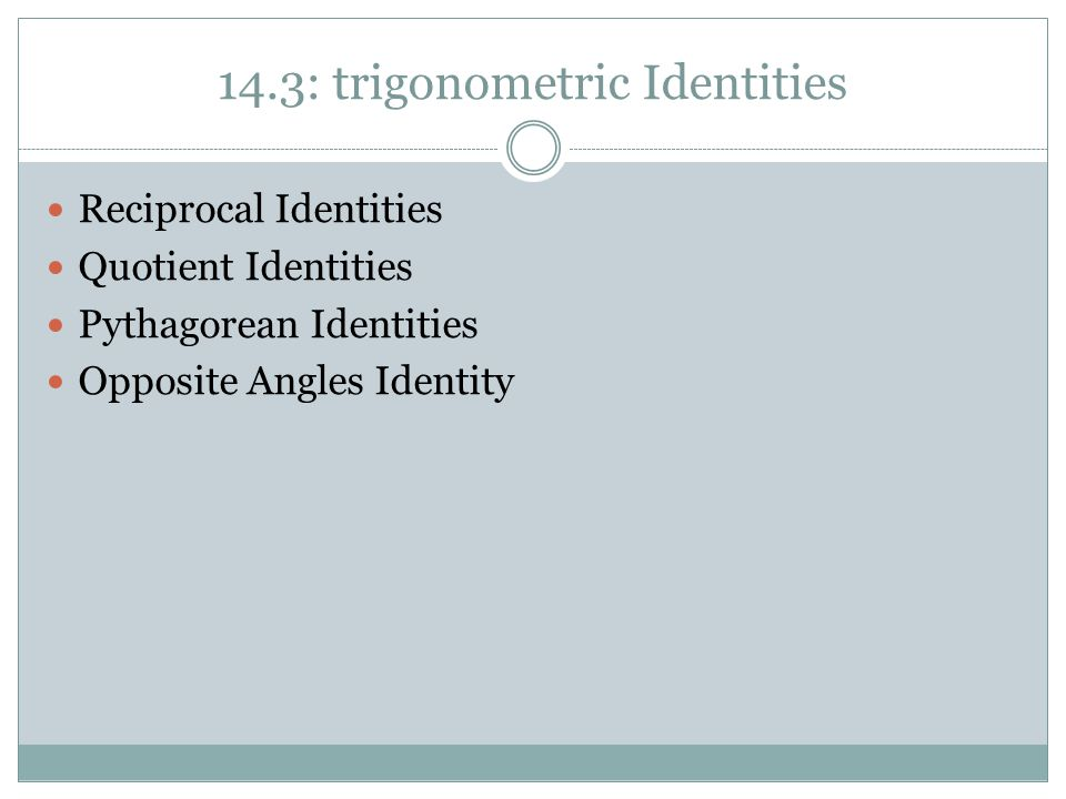 14.3: trigonometric Identities