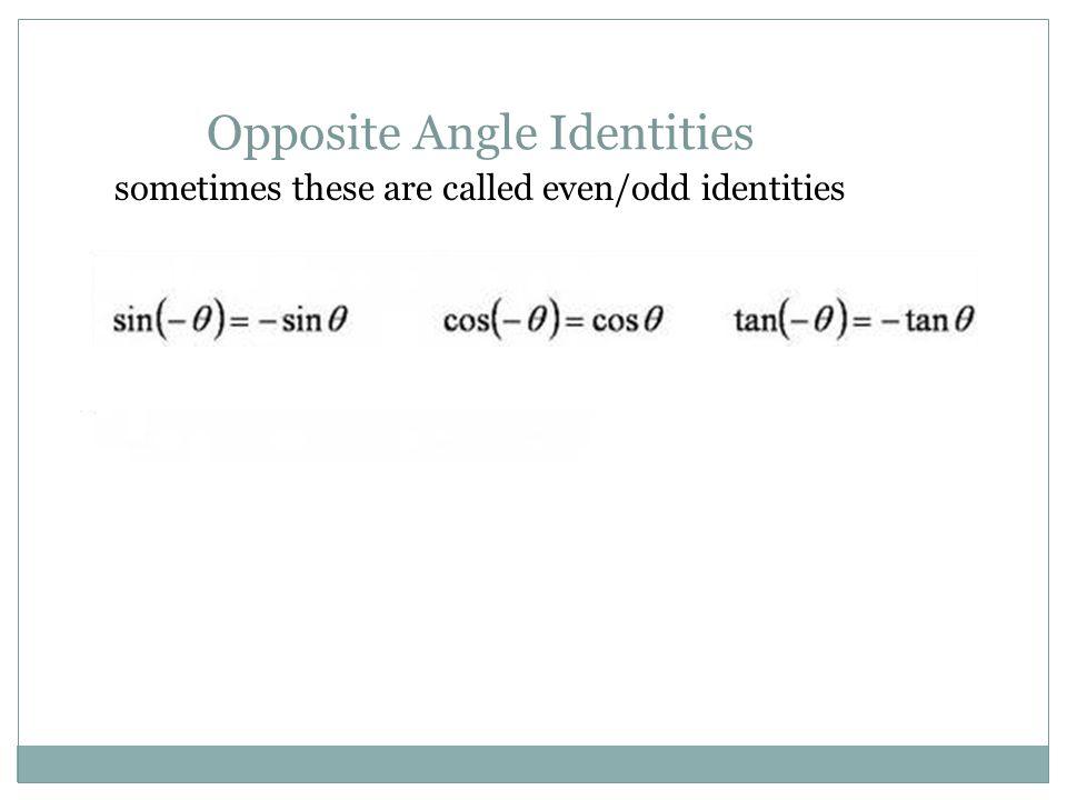 Opposite Angle Identities