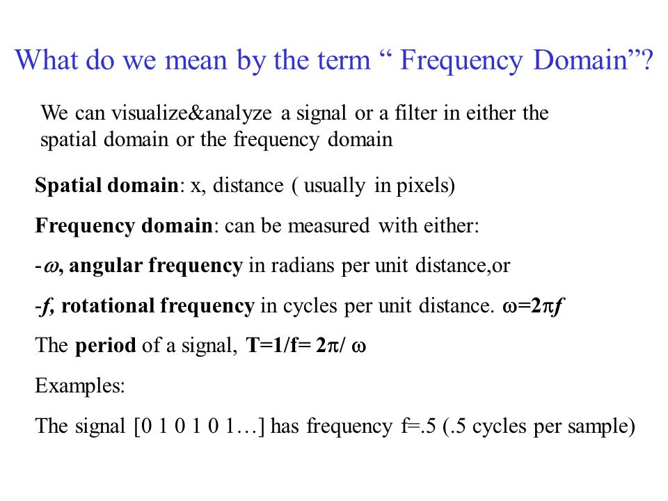 What do we mean by the term Frequency Domain