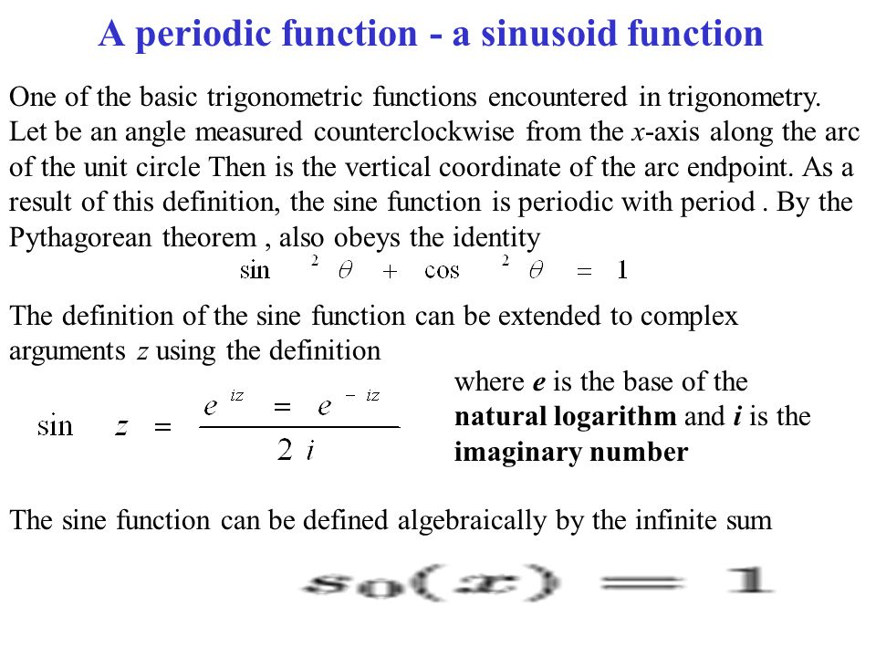 A periodic function - a sinusoid function