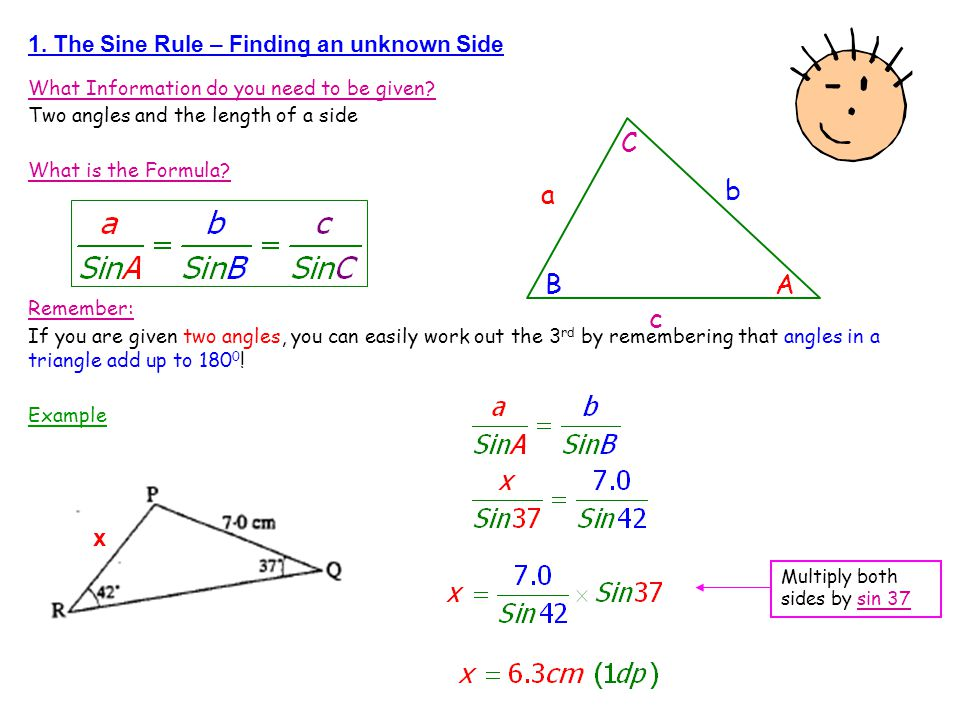 C b a B A c x 1. The Sine Rule – Finding an unknown Side