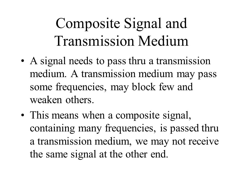 Composite Signal and Transmission Medium