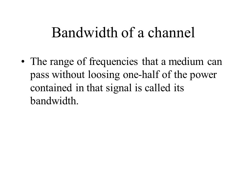 Bandwidth of a channel