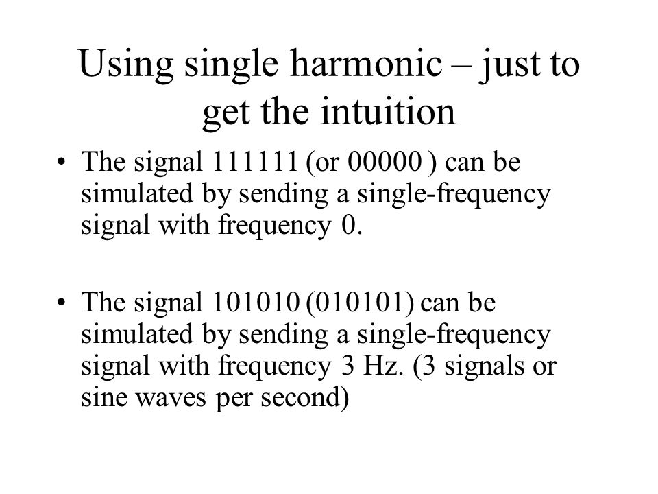 Using single harmonic – just to get the intuition