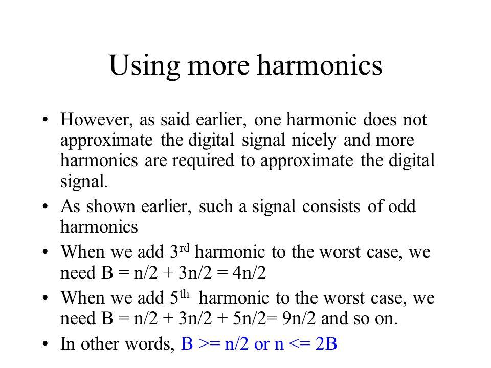 Using more harmonics