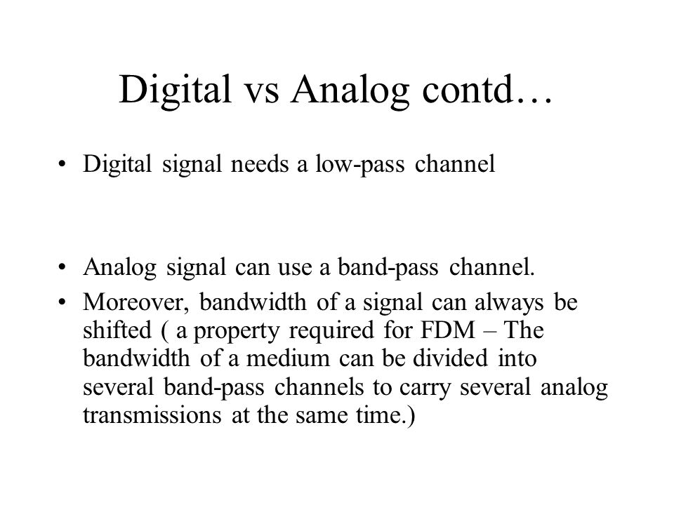 Digital vs Analog contd…