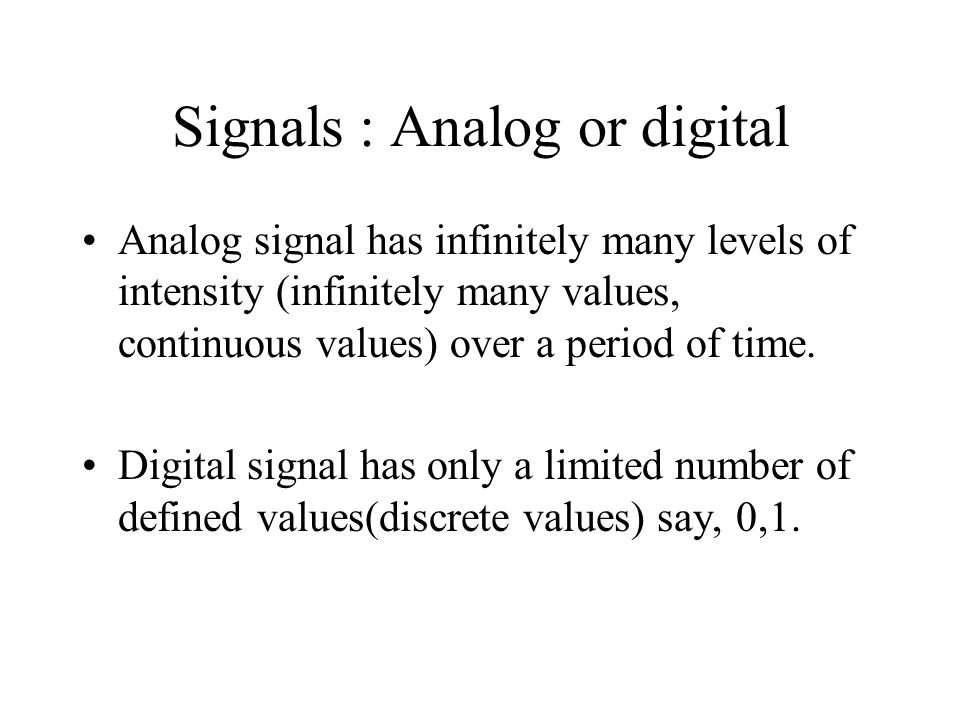 Signals : Analog or digital