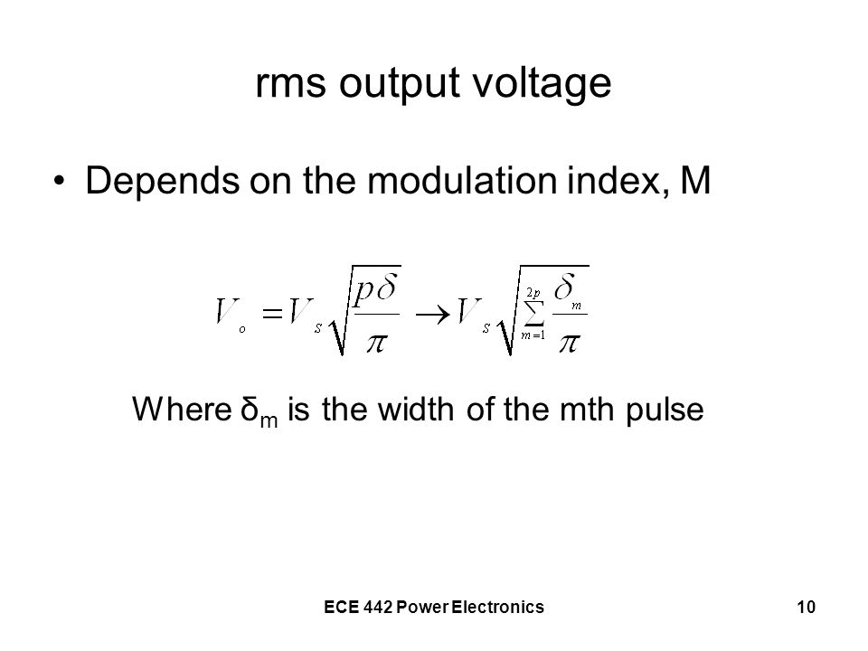 rms output voltage Depends on the modulation index, M