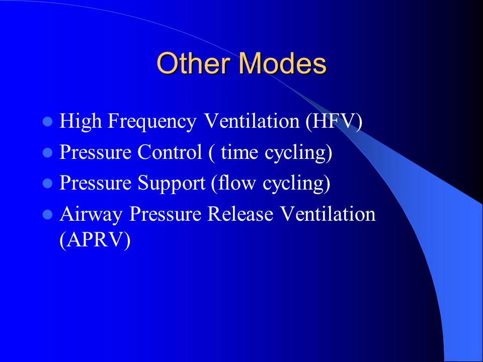 Other Modes High Frequency Ventilation (HFV)