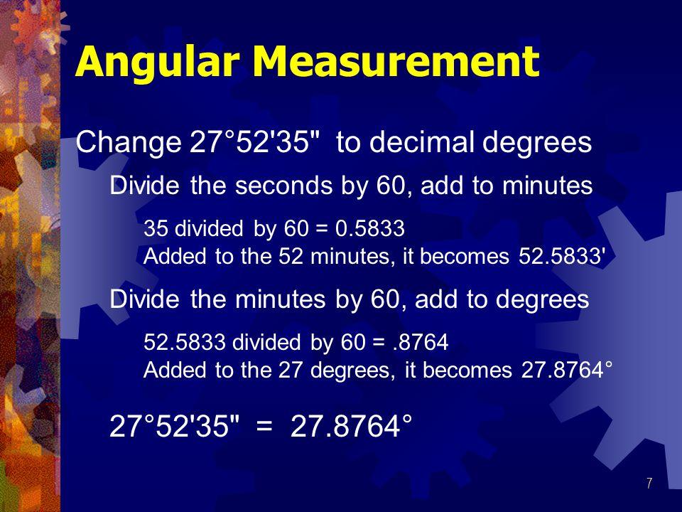 Angular Measurement Change 27°52 35 to decimal degrees
