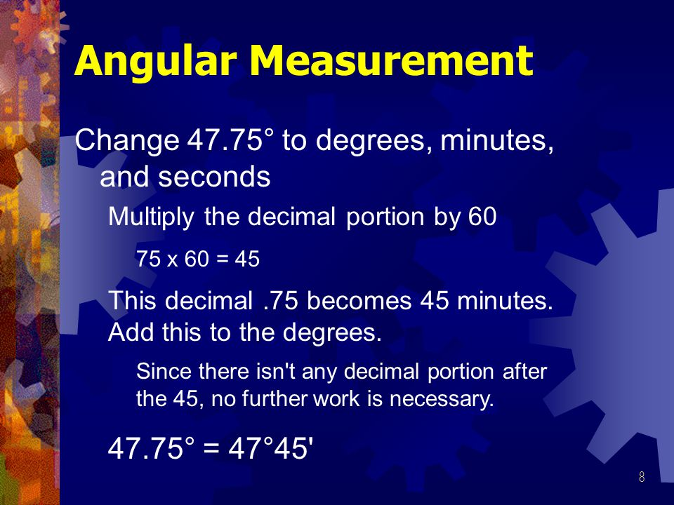 Angular Measurement Change 47.75° to degrees, minutes, and seconds