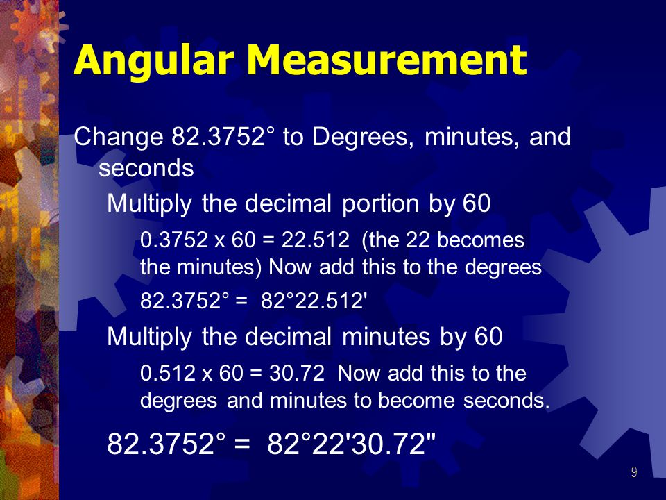 Angular Measurement 82.3752° = 82°22 30.72