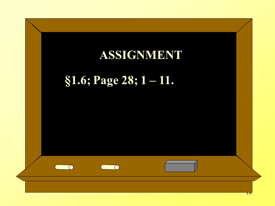 ASSIGNMENT §1.6; Page 28; 1 – 11. 18