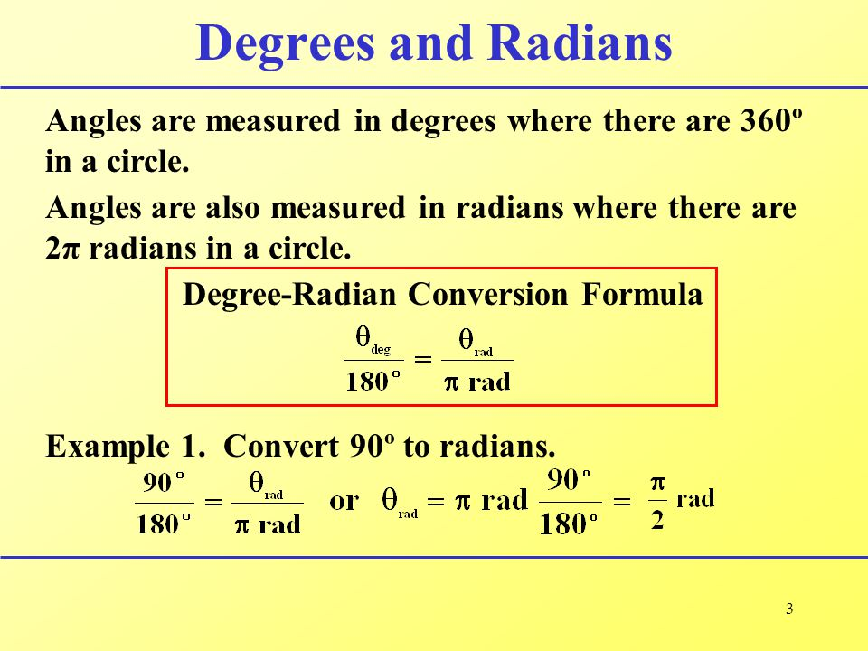 Degrees and Radians Angles are measured in degrees where there are 360º in a circle.