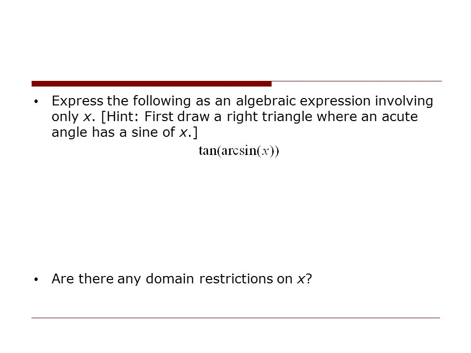 Express the following as an algebraic expression involving only x