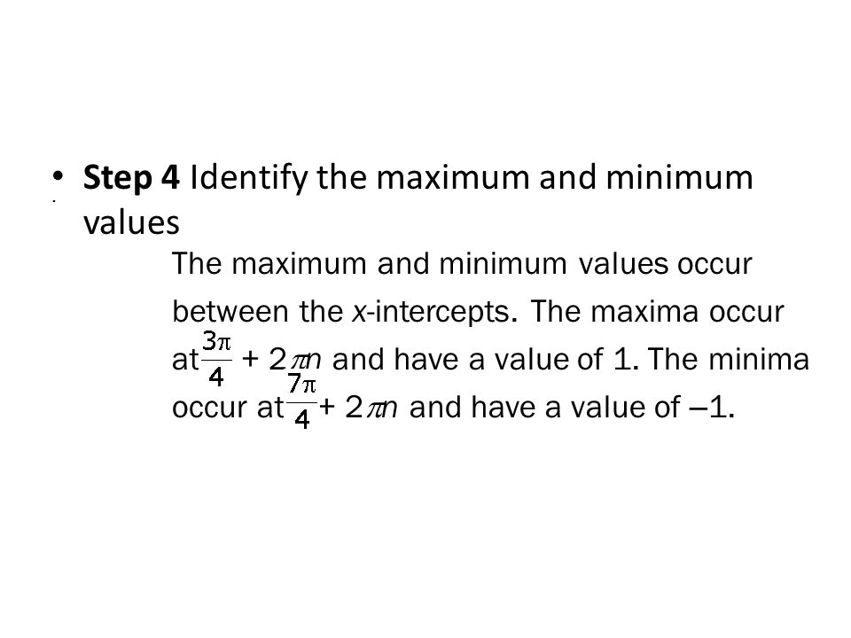 Step 4 Identify the maximum and minimum values