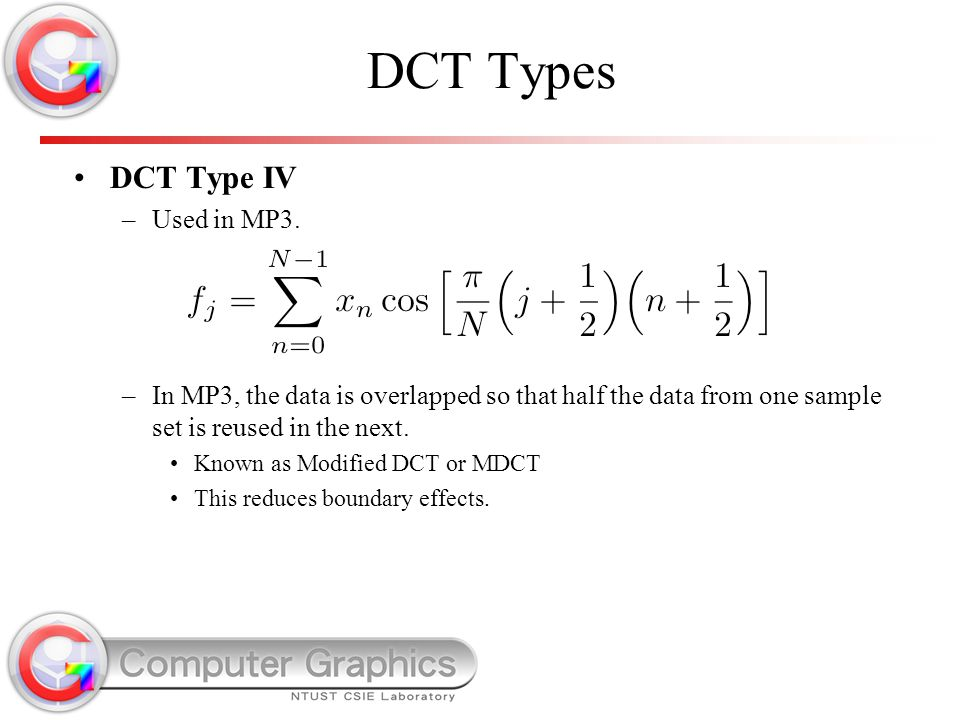 DCT Types DCT Type IV Used in MP3.