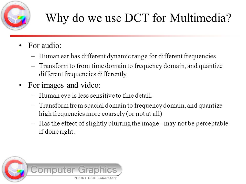 Why do we use DCT for Multimedia